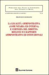 La legalità amministrativa (comunitaria ed interna) e certezza del diritto: riflessi sui rapporti amministrativi ed istituzionali