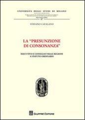 La «presunzione di consonanza». Esecutivo e consiglio nelle Regioni a statuto ordinario