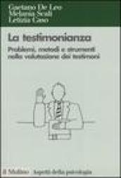 La testimonianza. Problemi, metodi e strumenti nella valutazione dei testimoni