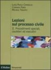 Lezioni sul processo civile. 2.Procedimenti speciali, cautelari ed esecutivi
