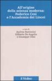 All'origine della scienza moderna: Federico Cesi e l'Accademia dei Lincei