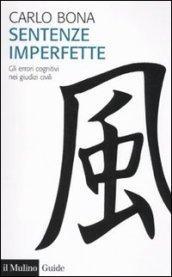 Sentenze imperfette. Gli errori cognitivi nei giudizi civili
