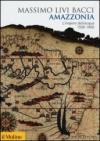 Amazzonia. L'impero dell'acqua 1500-1800