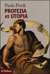 Profezia vs utopia (Forum)