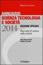 Annuario scienza tecnologia e società. Dieci anni di scienza nella società (2014)