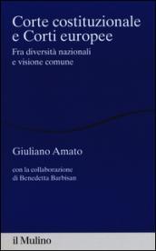 Corte costituzionale e Corti europee. Fra diversità nazionali e visione comune