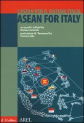 L'ASEAN per il sistema Italia. Ediz. italiana e inglese
