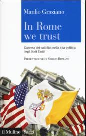 In Rome we trust. L'ascesa dei cattolici nella vita politica degli Stati Uniti