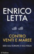 Contro venti e maree: Idee sull'Europa e sull'Italia: Idee sull'Europa e sull'Italia (Contemporanea Vol. 262)