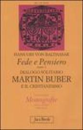 Fede e pensiero. 1: Dialogo solitario. Martin Buber e il cristianesimo