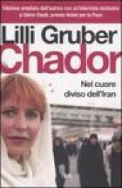Chador: Nel cuore diviso dell'Iran