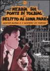 Nebbia sul ponte di Tolbiac-Delitto al Luna Park. Nestor Burma e i misteri di Parigi