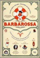 Il Barbarossa. Almanacco di sogni, avventure e desideri. Quando il futuro pesca il meglio dal passato