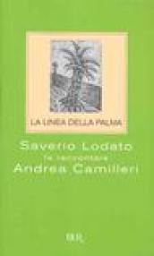 La linea della palma: Saverio Lodato fa raccontare Andrea Camilleri (BUR SAGGI)