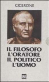 Il filosofo, l'oratore, il politico, l'uomo. Testo latino a fronte (6 vol.)