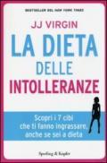 La dieta delle intolleranze. Scopri i 7 cibi che ti fanno ingrassare, anche se sei a dieta