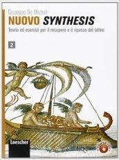 Nuovo synthesis. Teoria ed esercizi per il recupero e il ripasso del latino. Per le Scuole superiori. Con espansione online. 2.