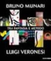 Bruno Munari-Luigi Veronesi. Tra fantasia e metodo
