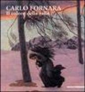 Carlo Fornara. Il colore della valle. Catalogo della Mostra (Acqui Terme, 30 giugno-2 settembre 2007). Ediz. illustrata