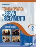 Tecnica e pratica dei servizi di ricevimento. Per gli Ist. Professionali alberghieri: 2