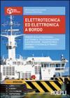Elettrotecnica ed elettronica a bordo. Per gli Ist. tecnici nautici. Con e-book. Con espansione online