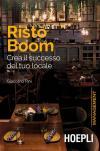 Risto Boom. Crea il successo del tuo locale