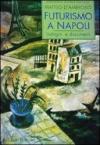 Futurismo a Napoli. Indagini e documenti