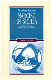 Narciso in Sicilia. Lo spazio autobiografico nell'opera di Vitaliano Brancati