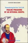 Pauline preaching of an integral gospel.