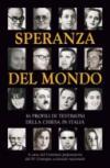 Speranza del mondo. 16 profili di testimoni della Chiesa in Italia