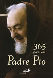Trecentosessantacinque giorni con Padre Pio