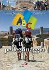 ABC per vivere il pellegrinaggio