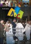 ABC per conoscere e vivere il catecumenato