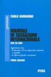 Manuale di tassazione internazionale. Con CD-ROM