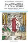 La matematica e la sua storia. Vol. 2: Dal tramonto greco al medioevo
