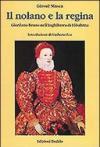 Il nolano e la regina. Giordano Bruno nell'Inghilterra di Elisabetta
