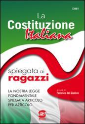 La Costituzione Italiana spiegata ai ragazzi: La nostra legge fondamentale spiegata articolo per articolo