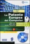 La patente europea del computer. Office 2007, Word-Excel, Access-PowerPoint. Syllabus 5.0 moduli 3, 4, 5, 6. Con CD-ROM
