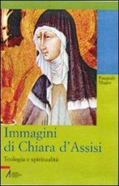 Immagini di Chiara d'Assisi. Teologia e spiritualità
