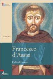 Francesco d'Assisi. Figlio del vento