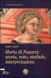 Maria di Nazaret: storia, mito, simbolo, interpretazioni