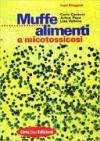 Muffe, alimenti e micotossicosi
