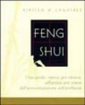 Feng shui. Una guida stanza per stanza all'antica arte cinese dell'armonizzazione dell'ambiente