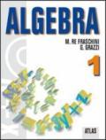 Algebra. Per le Scuole superiori. Con espansione online: 1