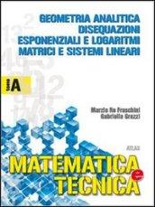 Matematica e tecnica. Tomo A: Geometria analitica, disequazioni, esponenziali. Per gli Ist. Tecnici industriali: 1