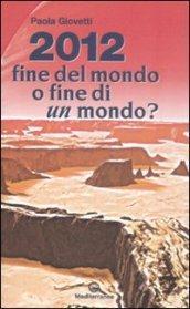 2012: fine del mondo o fine di un mondo?