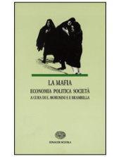 La mafia. Economia, politica, società