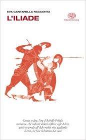 Eva Cantarella racconta l'Iliade. Per le Scuole superiori. Con espansione online