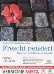 Freschi pensieri. Poesia e teatro. Per le Scuole superiori. Con e-book. Con espansione online