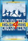 English 4 teens. Per la Scuola media. Con CD Audio